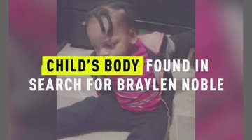 Child's Body Found In Search For Braylen Noble