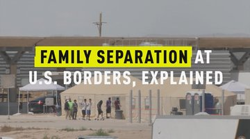 Family Separation at U.S. Borders, Explained