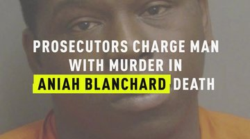 Prosecutors Charge Man With Murder In Aniah Blanchard Death