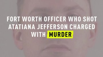 Fort Worth Officer Who Shot Atatiana Jefferson Charged With Murder