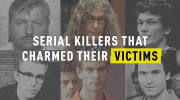 Serial Killers that Charmed Their Victims