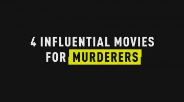 4 Movies that Inspired Murderers