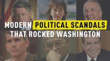 Modern Political Scandals That Rocked Washington
