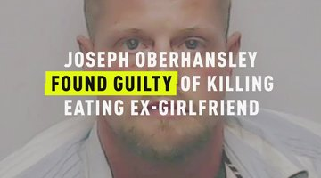 Joseph Oberhansley Found Guilty Of Killing Eating Ex-Girlfriend