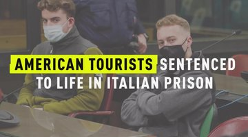 American Tourists Sentenced To Life In Italian Prison