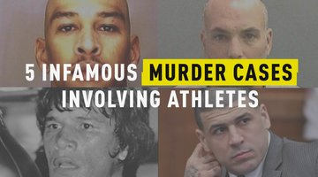 5 Infamous Murder Cases Involving Athletes