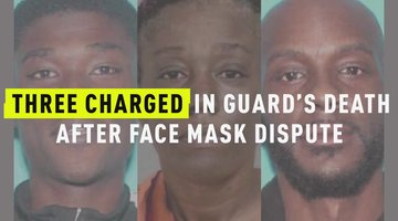Three Charged In Guard's Death After Face Mask Dispute