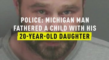 Police: Michigan Man Fathered A Child With His 20-Year-Old Daughter