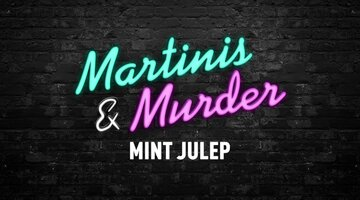 Martinis & Murder Cocktails: Mint Julep, Episode #72