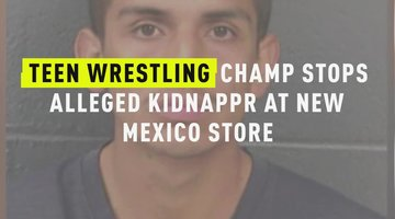Teen Wrestling Champ Stops Alleged Kidnapper at New Mexico Store