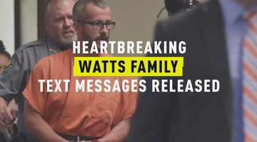 Heartbreaking Watts Family Text Messages Released