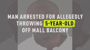 Man Arrested For Allegedly Throwing 5-Year-Old Off Mall Balcony