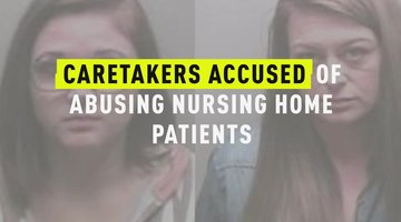Caretakers Accused Of Abusing Nursing Home Patients
