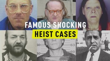 Famous Shocking Heist Cases