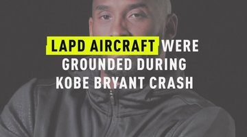 LAPD Aircraft Were Grounded During Kobe Bryant Crash