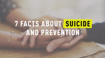 7 Facts About Suicide and Prevention