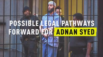 What Are Some Legal Pathways Forward For Adnan Syed?