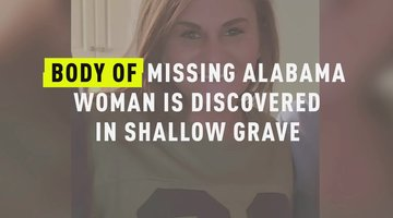 Body Of Missing Alabama Woman Is Discovered In Shallow Grave