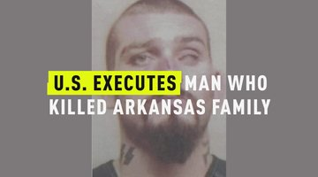 U.S. Executes Man Who Killed Arkansas Family