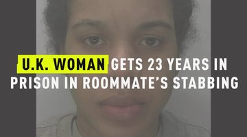 U.K. Woman Gets 23 Years In Prison In Roommate's Stabbing