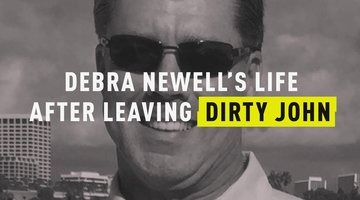 Debra Newell's Life After Leaving Dirty John