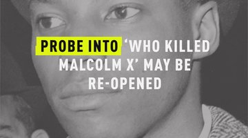 Probe Into 'Who Killed Malcolm X' May Be Re-Opened