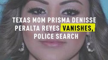 Texas Mom Prisma Denisse Peralta Reyes Vanishes, Police Search