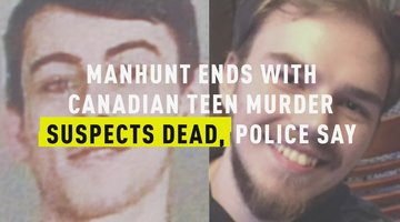 Manhunt Ends With Canadian Teen Murder Suspects Dead, Police Say
