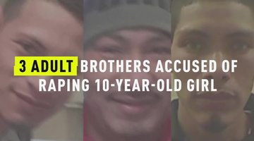 3 Adult Brothers Accused Of Raping 10-Year-Old Girl