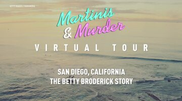 Martinis & Murder Virtual World Tour: San Diego | The Betty Broderick Case | Oxygen