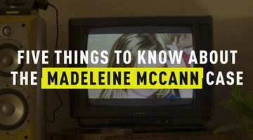 5 Things to Know About the Madeleine McCann Case