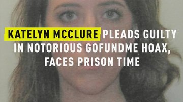 Katelyn McClure Pleads Guilty In Notorious GoFundMe Hoax, Faces Prison Time