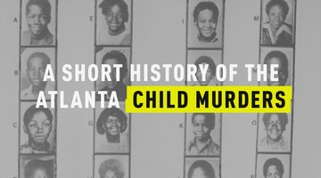 A Short History of the Atlanta Child Murders