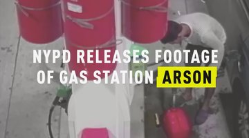 NYPD Releases Footage of Gas Station Arson