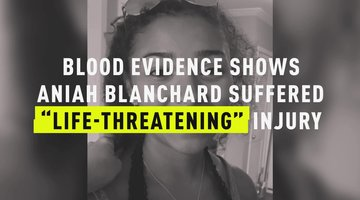 Blood Evidence Shows Aniah Blanchard Suffered 'Life-Threatening' Injury