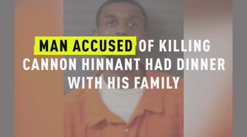Man Accused Of Killing Cannon Hinnant Had Dinner With His Family