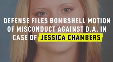 Defense Files Bombshell Motion Of Misconduct Against D.A. In Case Of Jessica Chambers