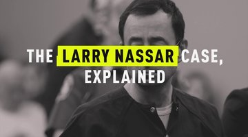 The Larry Nassar Case, Explained