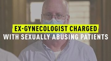 Ex-Gynecologist Charged With Sexually Abusing Patients