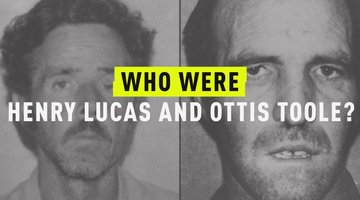 Who Were Henry Lee Lucas and Ottis Toole?