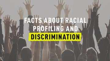 Facts about Racial Profiling and Discrimination