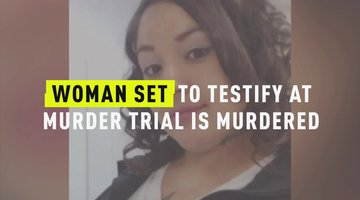 Woman Set To Testify At Murder Trial Is Murdered