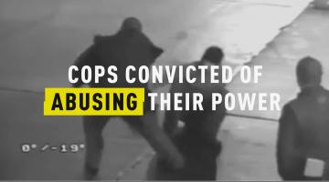 Cops Convicted Of Abusing Their Power