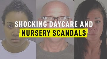 Shocking Daycare and Nursery Scandals