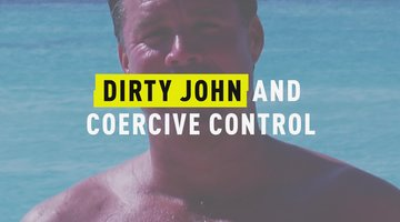 Dirty John and Coercive Control