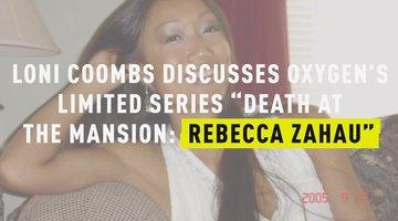 "Loni Coombs Discusses Oxygen's Limited Series ""Death At The Mansion: Rebecca Zahau"""