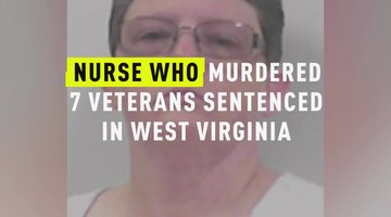 Nurse Who Murdered 7 Veterans Sentenced In West Virginia