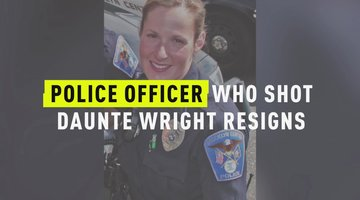 Police Officer Who Shot Daunte Wright Resigns