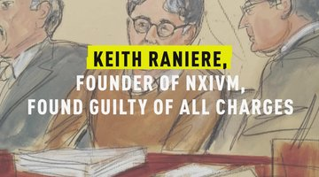 Keith Raniere, Founder of NXIVM, Found Guilty of All Charges