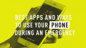 Best Apps and Ways to Use Your Phone During an Emergency